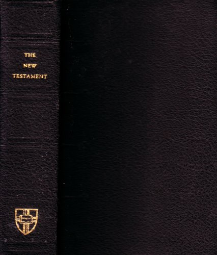 The New Testament of Our Lord and Savior Jesus Christ: Translated from the Latin Vulgate, A Revision of the Challoner-Rheims Version Edited by Catholic Scholars Under the Patronage of the Episcopal Committee of the Confraternity of Christian Doctrine (The Holy Bible, New Testament, Challoner-Rheims Version, Confraternity of Christian Doctrine Revision)