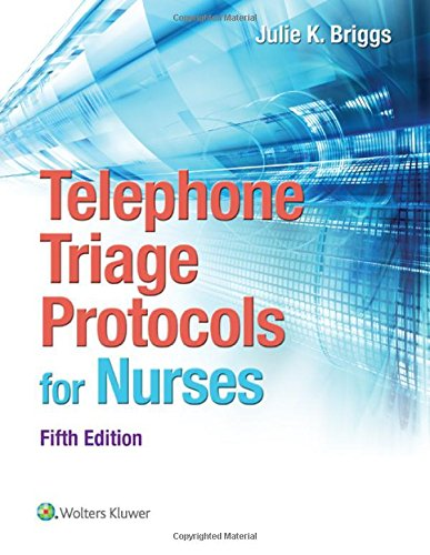 1451194293 - Telephone Triage Protocols for Nurses (Briggs, Telephone Triage Protocols for Nurses098227)