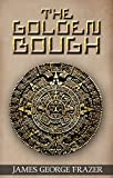 The Golden Bough A Study of Magic and Religion by James George FrazerThe Golden Bough A Study of Magic and Religion by James George Frazer