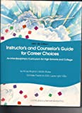 Instructor's and Counselor's Guide for Career Choices, Mindy Bingham and Sandy Stryker, 1878787047