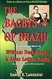 The Bagbys of Brazil, Daniel B. Lancaster, 1571682511