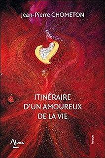 Itinéraire d'un amoureux de la vie, Chometon, Jean-Pierre