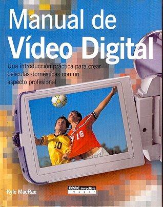 Read Online Manual De Video Digital/ Digital Video Guide (Spanish Edition) pdf epub