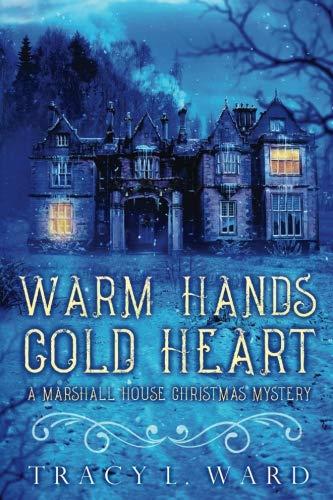 Holiday Heart Warmers - Warm Hands Cold Heart: A Marshall House Christmas Mystery (Marshall House Mysteries)
