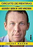 Circuito de Mentiras. Ascensão e Queda de Lance Armstrong