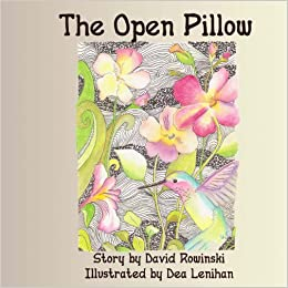 The Open Pillow: David Rowinski, Dea Lenihan: 9781478118657 ...