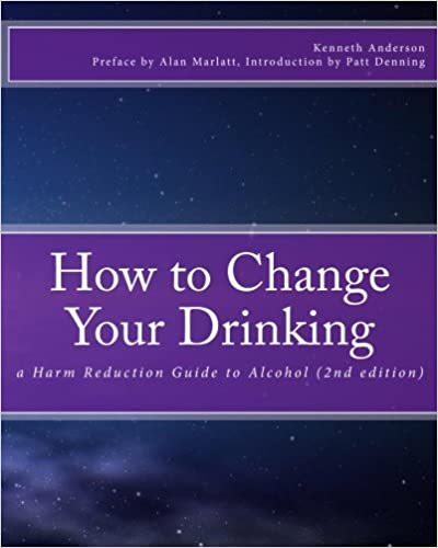 How to Change Your Drinking: a Harm Reduction Guide to Alcohol ...