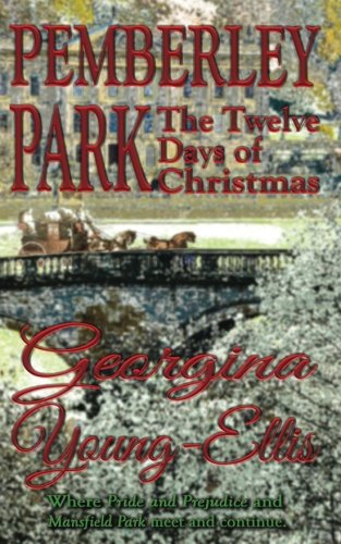 Pemberley Park:The Twelve Days of Christmas: Where Pride and Prejudice and Mansfield Park meet and continue.