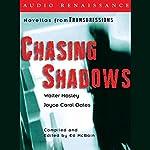 Chasing Shadows: Novellas from Transgressions (Unabridged Selections)   Walter Mosley,Joyce Carol Oates