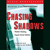 Chasing Shadows: Novellas from Transgressions (Unabridged Selections)   Walter Mosley, Joyce Carol Oates