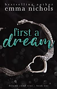 First A Dream by Emma Nichols ebook deal