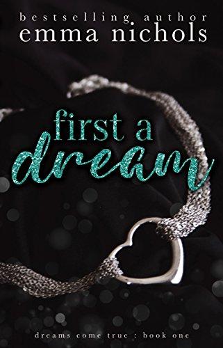 First a Dream (Dreams Come True Book 1) (English Edition)