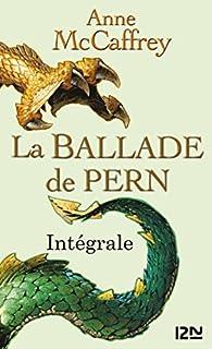 La ballade de Pern - intégrale par Anne McCaffrey