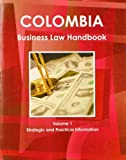 Colombia Business Law Handbook, IBP USA, 1438769601