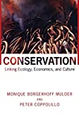 Conservation: Linking Ecology, Economics, and Culture, Monique Borgerhoff Mulder, Peter Coppolillo, 0691049807