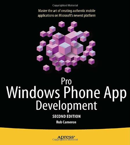 [PDF] Pro Windows Phone App Development, 2nd Edition Free Download | Publisher : Apress | Category : Computers & Internet | ISBN 10 : 1430239360 | ISBN 13 : 9781430239369