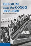 Belgium and the Congo, 1885-1980, Vanthemsche, Guy, 0521194210