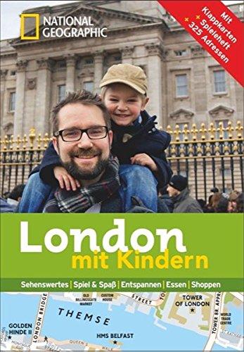 London mit Kindern: National Geographic Familien-Reiseführer London – Kompakt und zur schnellen Orientierung voll mit den Highlights für den perfekten Familienspaß in London.