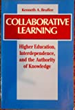 Collaborative Learning : Higher Education, Interdependence, and the Authority of Knowledge, Bruffee, Kenneth A., 0801852323