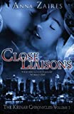 close liaisons the krinar chronicles volume 1 by anna zaires 2012 10 23