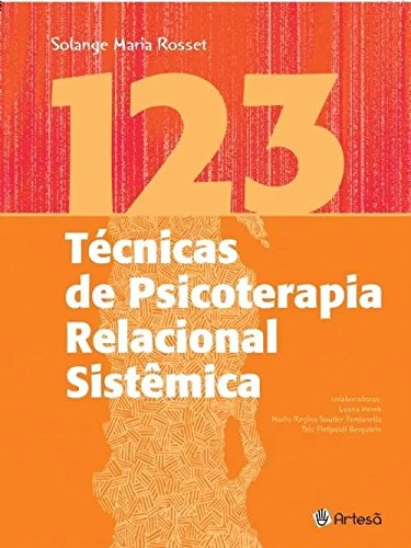 123 Técnicas de Psicoterapia Relacional Sistêmica