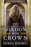 Shadow on the Crown, Patricia Bracewell, 0670026395