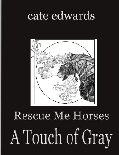 Download Rescue Me Horses: A Touch of Gray (Volume 1) pdf epub