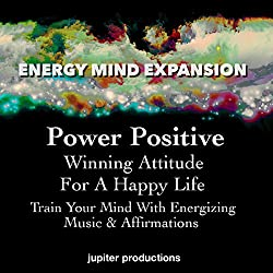 Power Positive, Winning Attitude for a Happy Life
