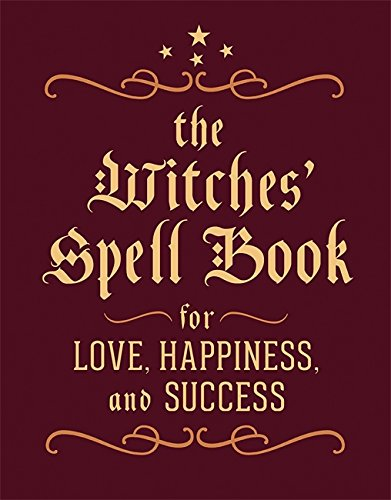 The Witches' Spell Book: For Love, Happiness, and Success (Miniature (Witches Spell Book)