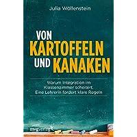 Von Kartoffeln und Kanaken: Warum Integration im Klassenzimmer scheitert. Eine Lehrerin stellt klare Forderungen