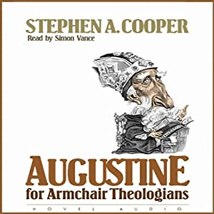 Augustine for Armchair Theologians Audiobook