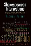 Shakespearean Intersections: Language, Contexts, Critical Keywords (Haney Foundation Series)