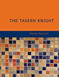 The Tavern Knight, Rafael Sabatini, 1434675491