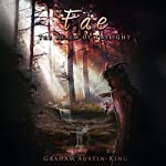 Fae: The Realm of Twilight: The Riven Wyrde Saga, Book 2 | Graham Austin-King