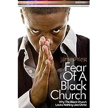 Fear of A Black Church: Why The Black Church Looks Nothing Like Christ (PraiseNet Essentials Book 2)