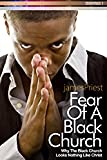 Fear of A Black Church: Why The Black Church Looks Nothing Like Christ (PraiseNet Essentials Book 2)