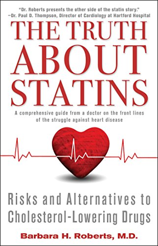 The Truth About Statins: Risks and Alternatives to Cholesterol-Lowering Dru by [Roberts, Barbara H.]