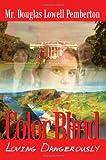 Color Blind, Douglas Lowell Pemberton, 1410754480