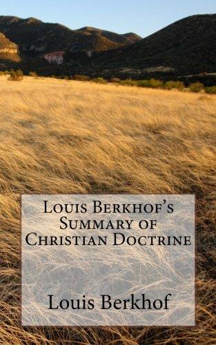 Louis Berkhof's Summary of Christian Doctrine
