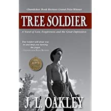 Tree Soldier: A Novel of Love, Forgiveness and the Great Depression