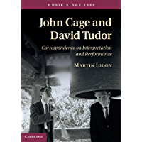 John Cage and David Tudor: Correspondence on Interpretation and Performance (Music since 1900) (English Edition)