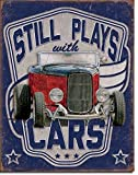 Still Plays With Cars Tin Sign 13 x 16in