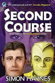 Second Course (Hal Spacejock Book 2) by [Haynes, Simon]