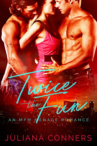 Twice the Fun: A Bad Boy MFM Menage Romance by [Conners, Juliana]