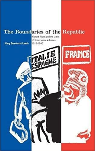 The Boundaries of the Republic: Migrant Rights and the Limits of Universalism in France, 1918-1940