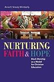 Nurturing Faith and Hope, Anne E. Streaty Wimberly, 1608992349