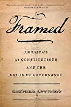 Framed: America's 51 Constitutions and the Crisis of Governance