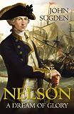 Nelson: A Dream of Glory: v. 1