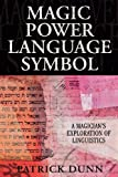 Magic, Power, Language, Symbol: A Magician's Exploration of Linguistics