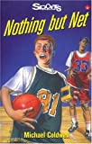 Nothing but Net, Michael Coldwell, 155028570X